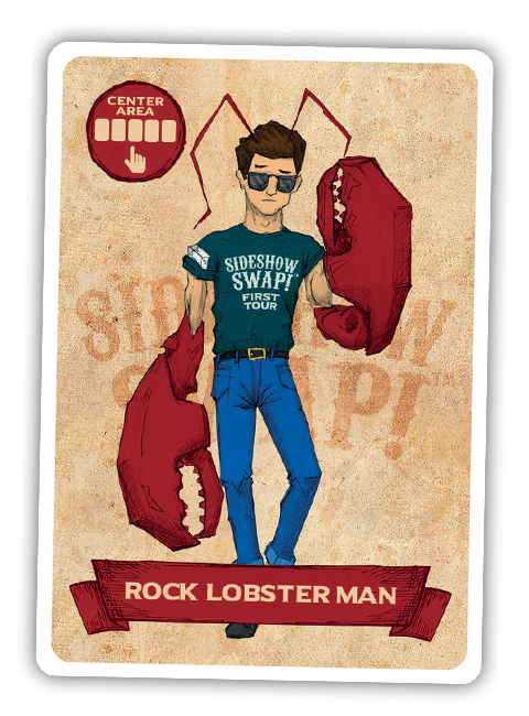 Sideshow Swap! Performer - Rock Lobster Man